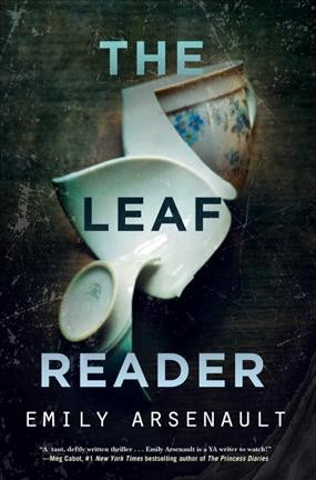 The Leaf Reader by Emily Aresenault