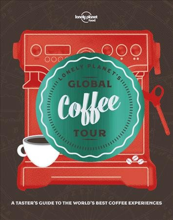 Lonely Planet's global coffee tour  - Eckhart Public Library