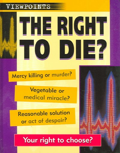 euthanasia the right to die essays