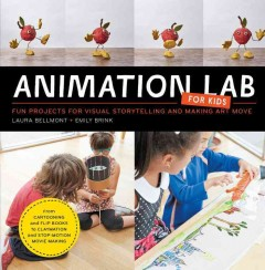 Animation Lab for Kids by Laura Bellmont & Emily Brink