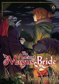 The Ancient Magus Bride v. 6 by Kore Yamazaki
