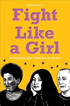 Fight Like a Girl by Laura Barcella & Summer Pierre