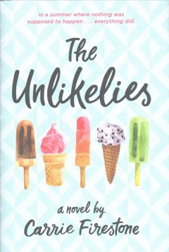 The Unlikelies by Carrie Firestone