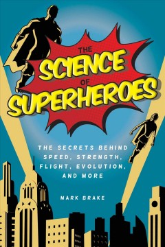 The Science of Superheroes by Mark Brake