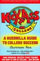 Go to record Kick ass in college : a guerrilla guide to college success