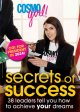 Go to record CosmoGirl! secrets of success : 38 leaders tell you how to...