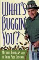 Go to record What's buggin' you? : Michael Bohdan's guide to home pest ...