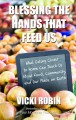 Go to record Blessing the hands that feed us : what eating closer to ho...