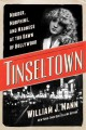 Go to record Tinseltown : murder, morphine, and madness at the dawn of ...