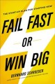 Go to record Fail fast or win big : the start-up plan for starting now