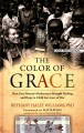 Go to record The color of grace : how one woman's brokenness brought he...