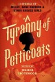 Go to record A tyranny of petticoats: 15 stories of belles, bank robber...