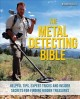 Go to record The metal detecting bible : helpful tips, expert tricks an...