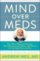 Go to record Mind over meds : know when drugs are necessary, when alter...