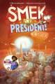 Go to record Smek for president!