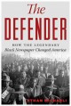 Go to record The defender : how the legendary black newspaper changed A...