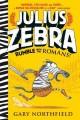 Go to record Julius Zebra : Rumble with the Romans!