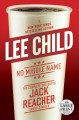 Go to record No middle name : the complete collected Jack Reacher short...