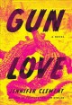 Go to record Gun love : a novel