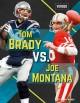 Go to record Tom Brady vs. Joe Montana /  by Barry Wilner.