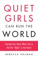 Go to record Quiet girls can run the world : owning your power when you...