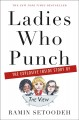 "Go to record Ladies who punch : the explosive inside story of ""The view"""
