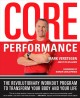 Go to record Core performance : the revolutionary workout program to tr...
