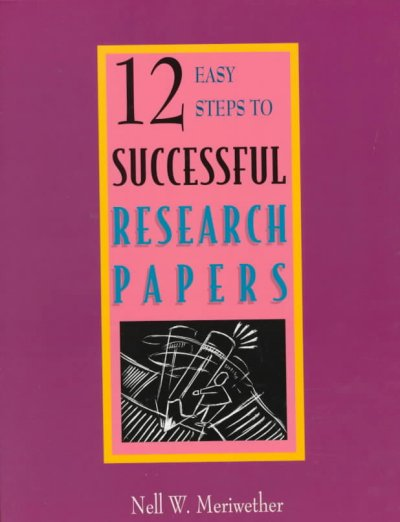 12 easy steps to successful research papers Research and writing resources the au library guide to the research process is a highly recommended website to visit before you start your paper  successful research papers in 12 easy steps (2nd ed) lincolnwood, il: ntc publishing group parrott, l (1999.