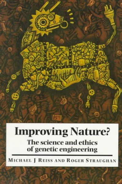 ethics natural law on genetic engineering Genetic engineering, natural law, human dignity  genetic engineering is often judged as unnatural or said to violate the ethics of human gene.
