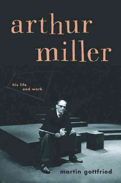 a study of the life and works of arthur miller