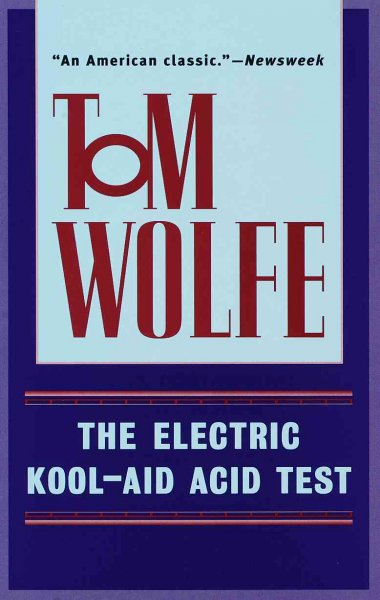 an analysis of the book the electric kool aid acid test Electric kool aid acid test by tom wolfe available in trade paperback on powellscom, also read synopsis and reviews tom wolfe's much-discussed kaleidoscopic non-fiction novel chronicles the tale of novelist ken kesey.