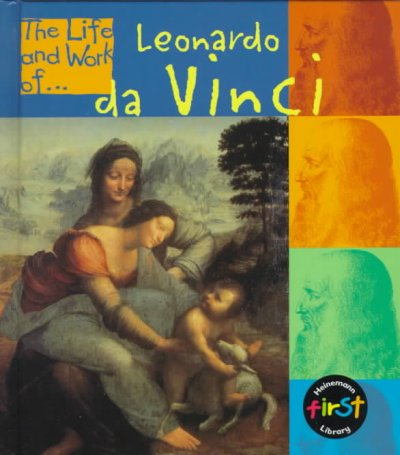 the life and early works of leonardo davinci Leonardo da vinci little is known about his early life, da vinci simply means leonardo also began work on the virgin and child with st anne and a lamb.