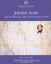 california's mountain man jedediah smith Choose from 217 different sets of california gold rush chapter 13 history flashcards on quizlet  jedediah smith mountain men.