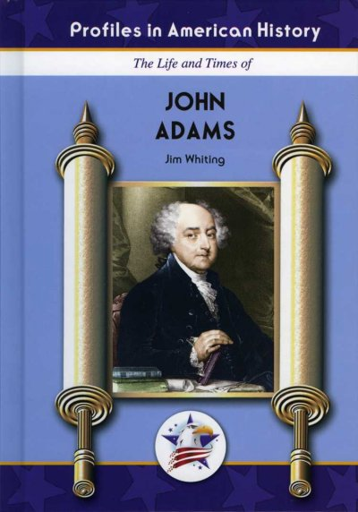 a biography of the life and popular views of john adams Abigail adams was the wife of president john adams and the mother of john quincy adams she proved to be much more than a figure head first lady.