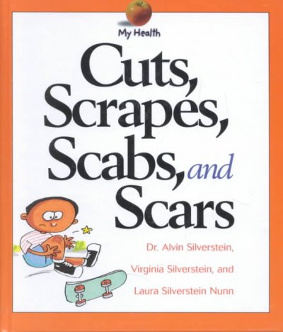 Cuts Scrapes Scabs And Scars West Lebanon Public Library
