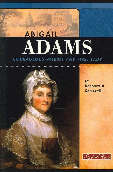 a biography of abigail adams the life of a presidents wife Abigail adams is most famous for being a first lady of the united states of america she was married to john adams, the second president abigail.