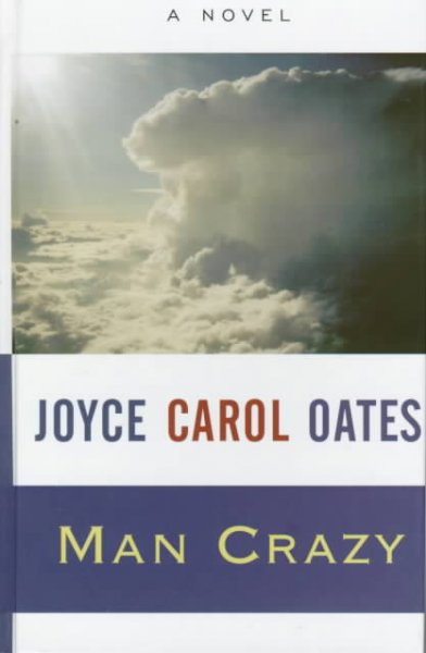 man crazy joyce carol oates Man crazy [joyce carol oates] on amazoncom free shipping on qualifying offers follows a young woman from her early life on the run with her mother to her involvement with a cult and her struggle to free herself of its influence over her.