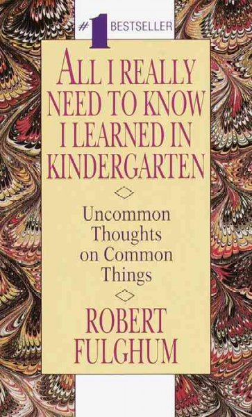 a personal experience on reading the book collection uh oh by robert fulghum Book by robert fulghum books  all i really need to know i learned in kindergarten: fifteenth anniversary edition reconsidered  uh-oh and maybe (maybe.