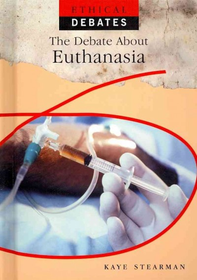 a look at the debate on euthanasia United states law and history on euthanasia effectively ending that chapter of the euthanasia debate the court took a look at the cases and backed away.