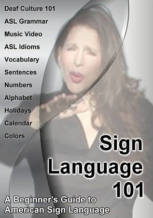 Sign language 101 : a beginner's guide to American Sign Language