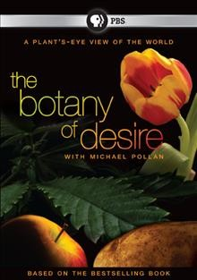 botany desire essays A plant's view: pollan's botany of desire written by isaac yuen the botany of desire (photo credit: wikipedia) s pring is in full bloom in my corner of the.