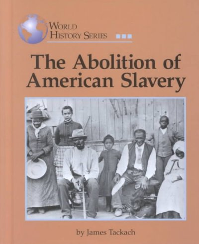 the abolition of slavery embodied the american ideal of freedom