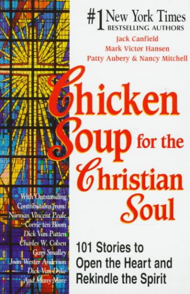 Chicken Soup For The Soul 101 Stories To Open The Heart Rekindle