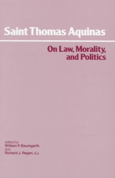 aquinas on law morality and politics essay Amazoncom: aquinas: moral, political, and legal theory (founders of modern political and social thought) (9780198780854): john finnis: books.