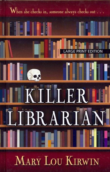 Killer Librarian By Mary Lou Kirwin Lagrange County Public Library