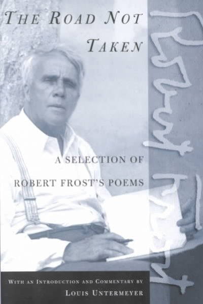 an analysis of a famous poem the road not taken by robert frost