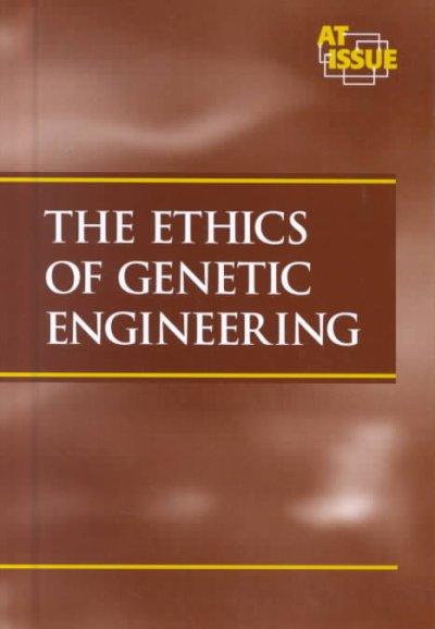 the ethics of genetic engineering essay