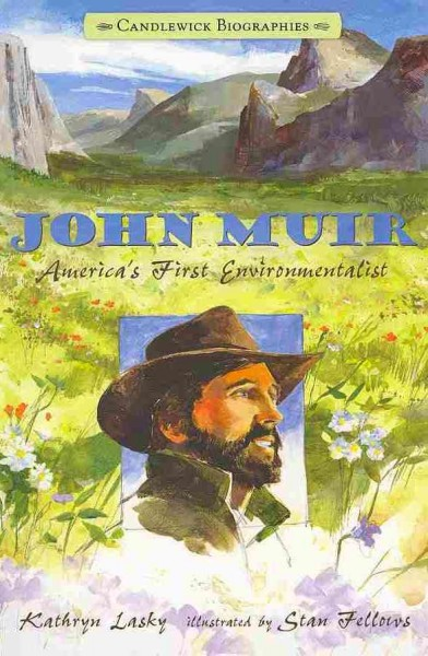 a biography of john muir an american explorer naturalist and writer