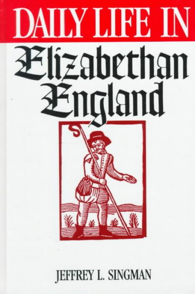 daily life in elizabethan england essay Despite the preconceived ideas we have of women in the elizabethan era henry viii of england went to war in (daily life in the elizabethan era 188.