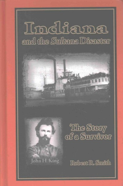 Indiana and the Sultana disaster : the story of a survivor